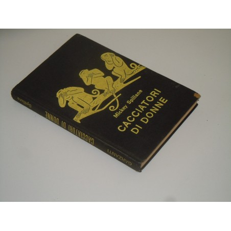 Mickey Spillane cacciatori di donne serie gialla 243 Garzanti 1963