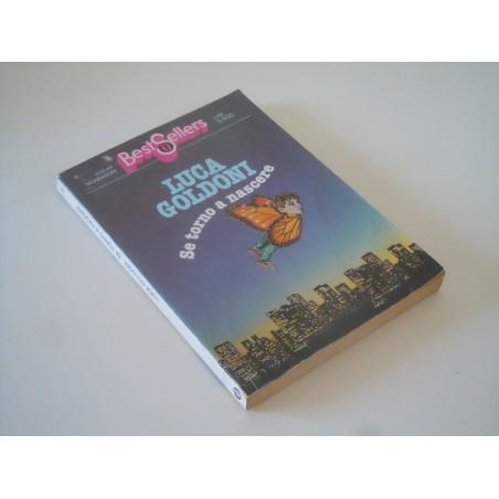 Se torno a nascere Luca Goldoni best seller Mondadori 1983